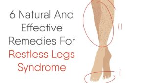 6 Natural And Effective Remedies For Restless Legs Syndrome
