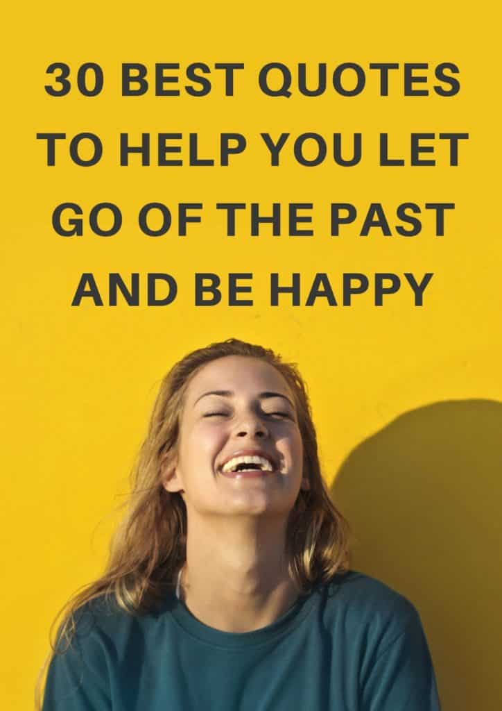 Best Quotes to Help You Let Go of the Past and Be Happy