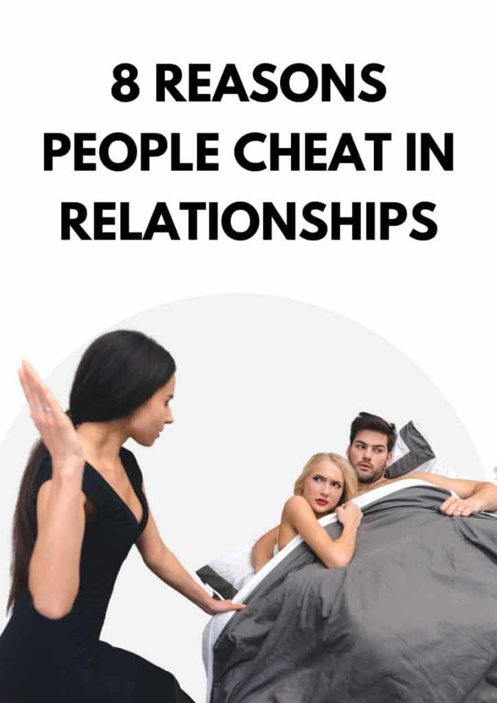 8 Reasons People Cheat In Relationships