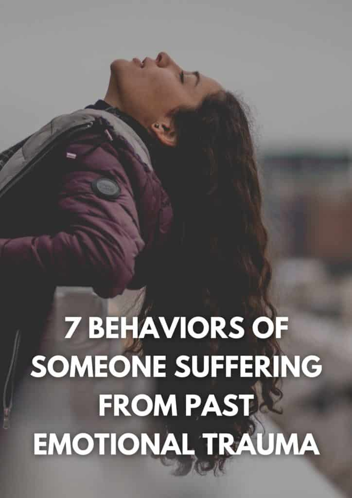 Behaviors Of Someone Suffering From Past Emotional Trauma