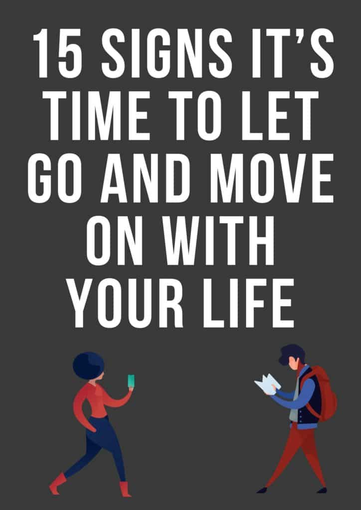 It's Time To Let Go Of Your Past And Move On